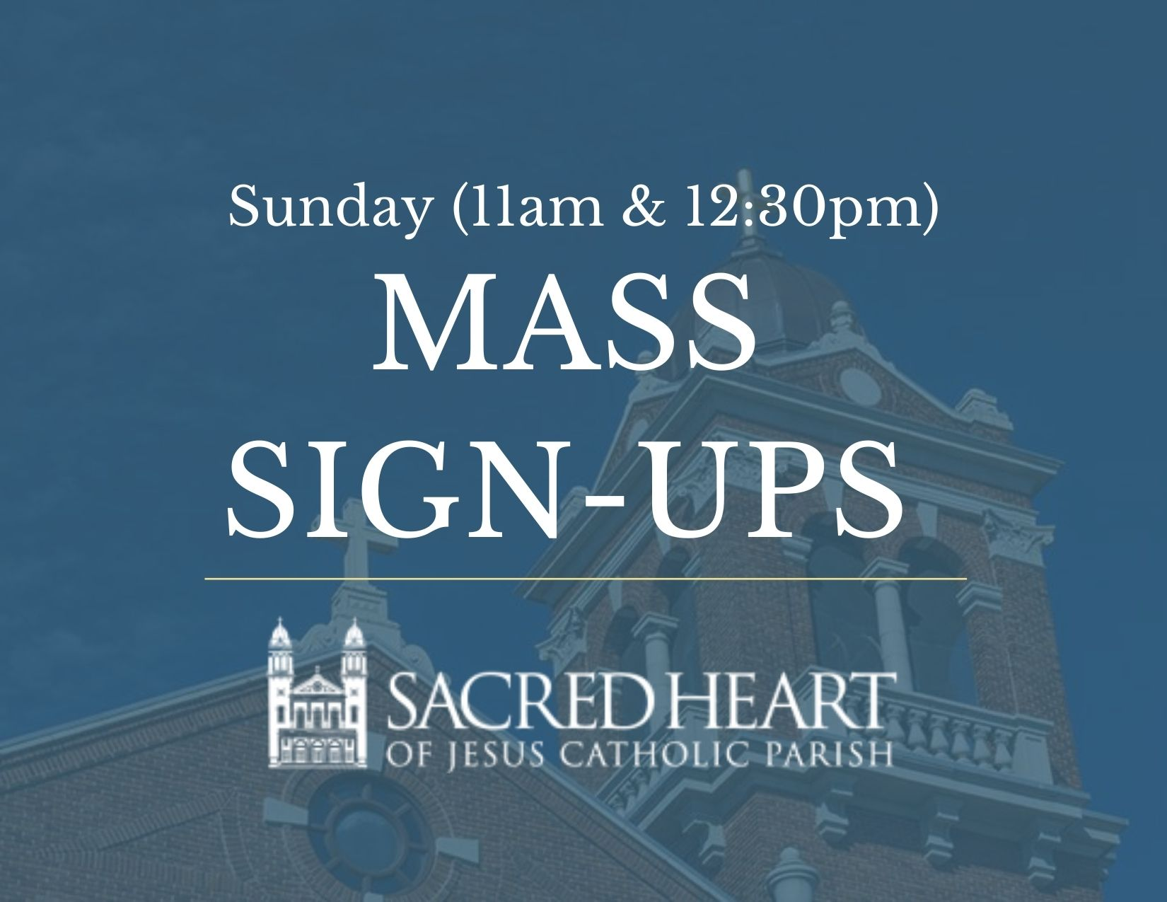Sign Ups Available for 11am & 12:30pm Sunday Masses through October 18